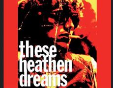 RP Avant-Première «These Heathen Dreams»