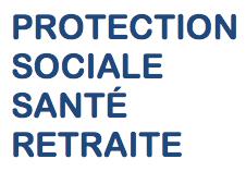 Protection sociale, retraite, dépendance et santé